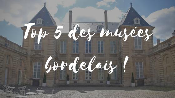 Top 5 des musées bordelais à visiter !
